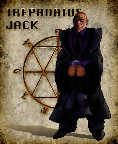 TREPADAIUS JACK, Leader of the Pathfinders, Alderman of the Black branch and protector of the Imperial Church, a man driven by loss and a friend of fear. He believes in the greater good, is moved by divine inspiration and is highly motivated. The Empire must survive and with the church guiding, it will.